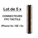 LOT5FPC-TACTIP5S - lot de 5 x connecteurs FPC Tactile iPhone SE/5c/5s à souder carte mère